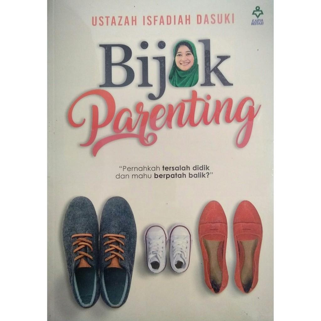 Bijak Parenting - Ustazah Isfadiah Dasuki (Karya Bestari)
