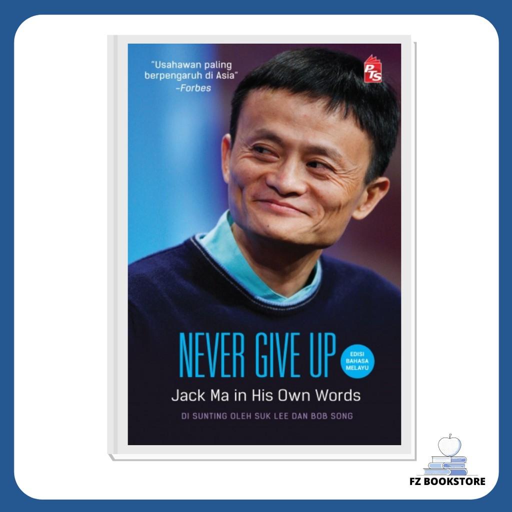 Never Give Up: Jack Ma in His Own Words - Edisi Bahasa Melayu - Motivasi - Bisnes
