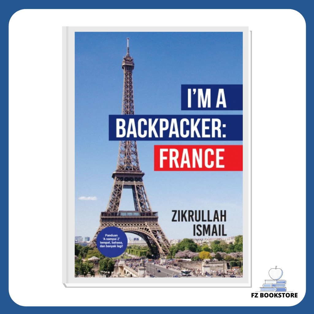 I'm A Backpacker: France - Travelog Travel Backpacking Travel Guide Backpacker Backpack