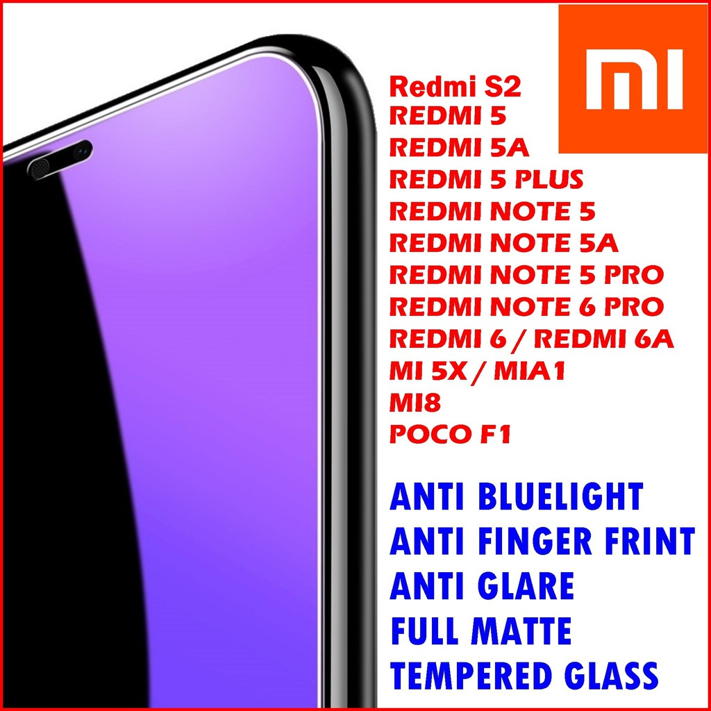 XIAOMI REDMI 5 NOTE 5A MI 8 POCO F1 Full Screen Blue Light MATTE Tempered Glass | Shopee Malaysia