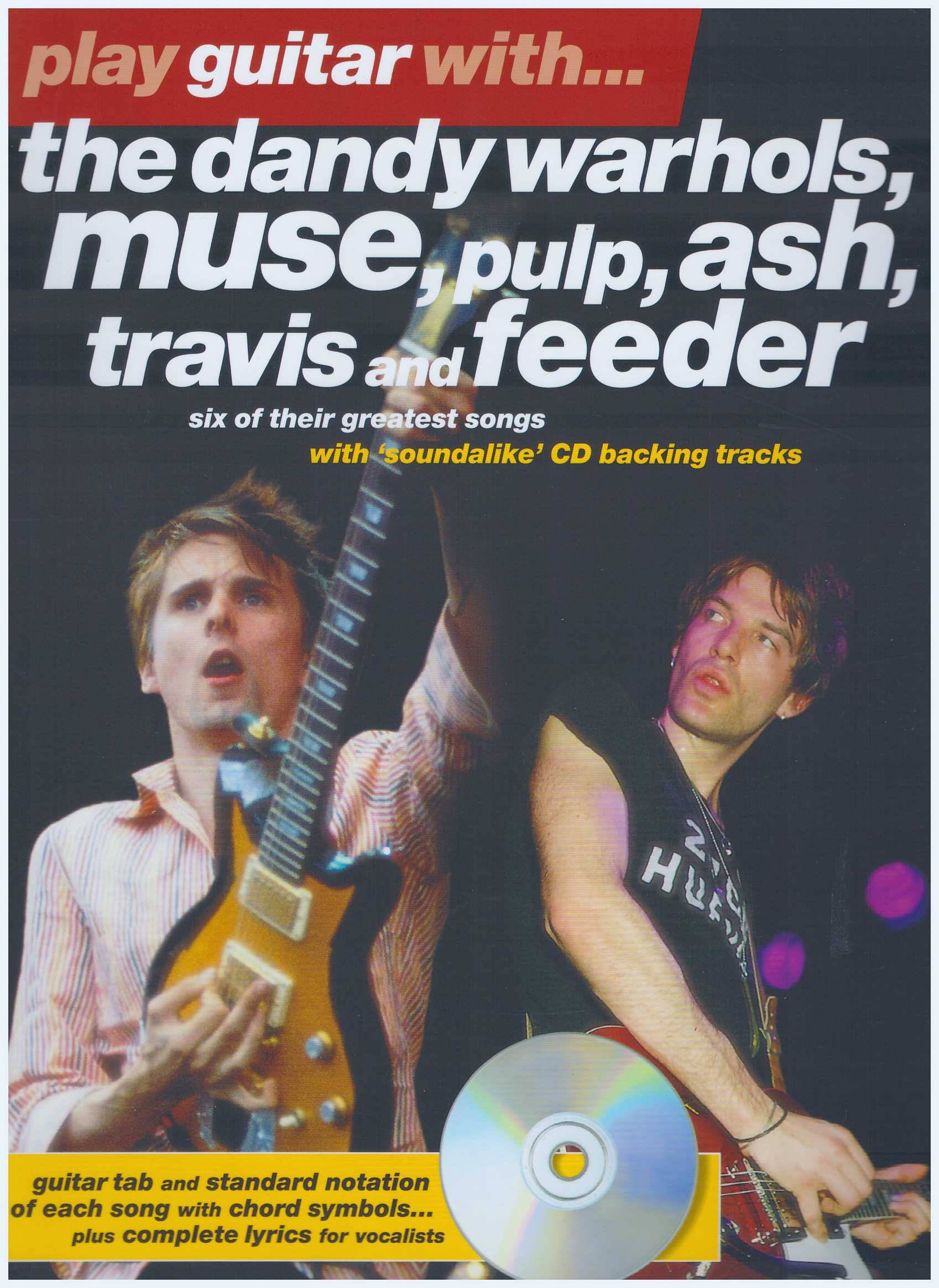 Play Guitar With... The Dandy Warhols, Muse, Pulp, Ash, Travis and Feeder /Vocal Book/Guitar Book/Tab Book