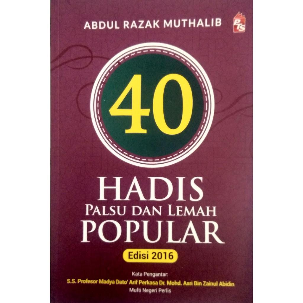 40 Hadis Palsu Dan Lemah Popular Edisi 2016 (PTS)