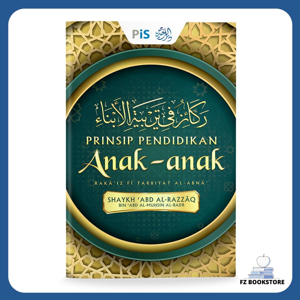 Prinsip Pendidikan Anak-Anak - Shaykh Dr. ʿAbd al-Razzaq al-Badr - Parenting - Keluarga - Ibu bapa