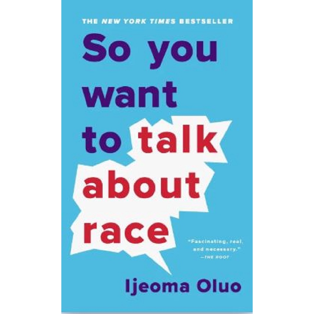 So You Want to Talk About Race  Author: Oluo, Ijeoma ISBN: 9781541647435 (MPH)