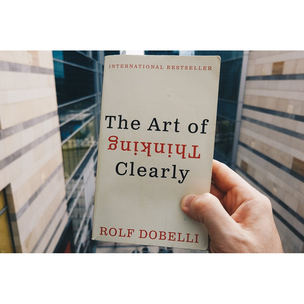 The Art of Thinking Clearly Author By : Dobelli,Rolf ISBN : 9780062343963