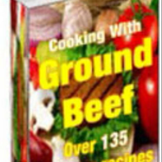 Cooking With Ground Beef Ebook series delicious recipes ingredient