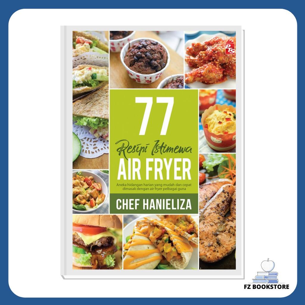 77 Resipi Istimewa AIR FRYER - Buku Resipi Masakan Buku Resepi
