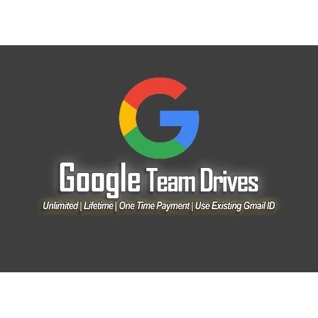 [2x ACC] OFFER! Google Team Drives (Unlimited, Lifetime, Use Existing Gmail ID)