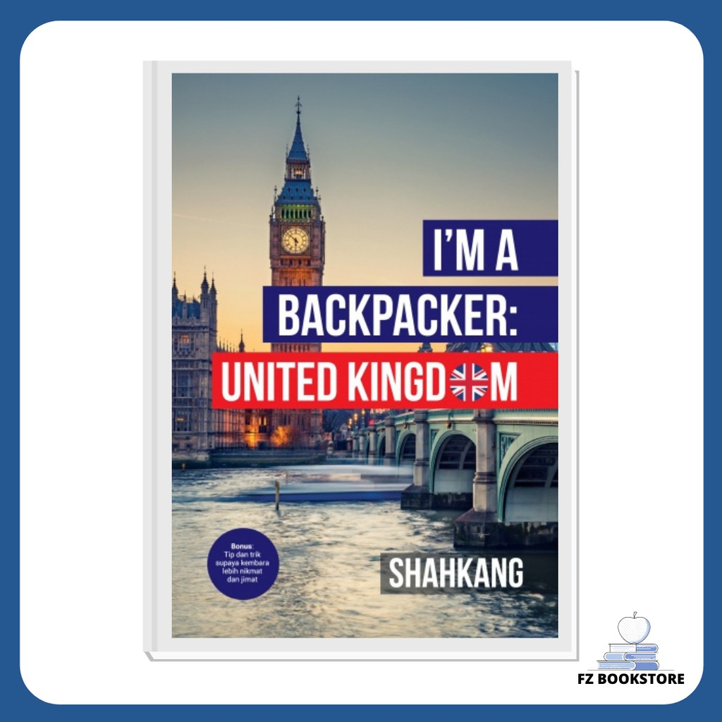 I'm A Backpacker : United Kingdom - Travelog Travel Backpacking Travel Guide Backpacker Backpack
